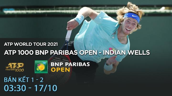 Bán kết 1, 2: BNP Paribas Open - Indian Wells