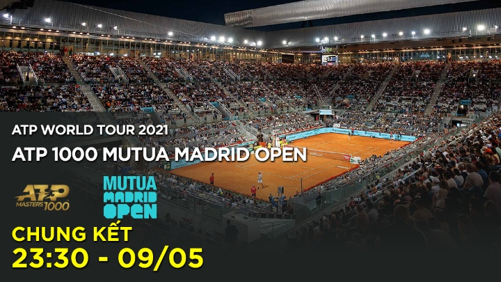 Chung Kết: Mutua Madrid Open