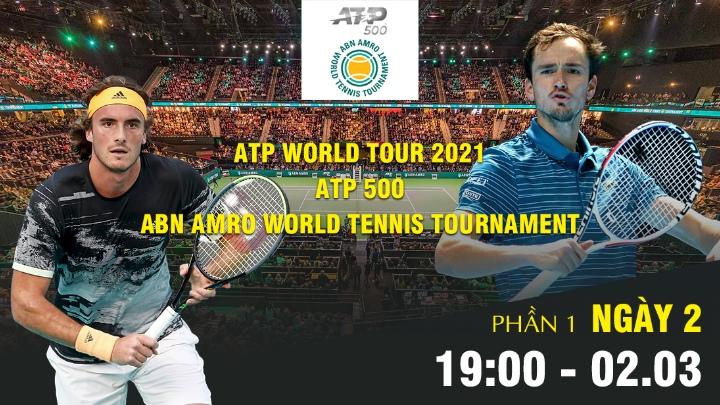 🎾 Ngày 1 - Phần 2: ATP World Tour 2021