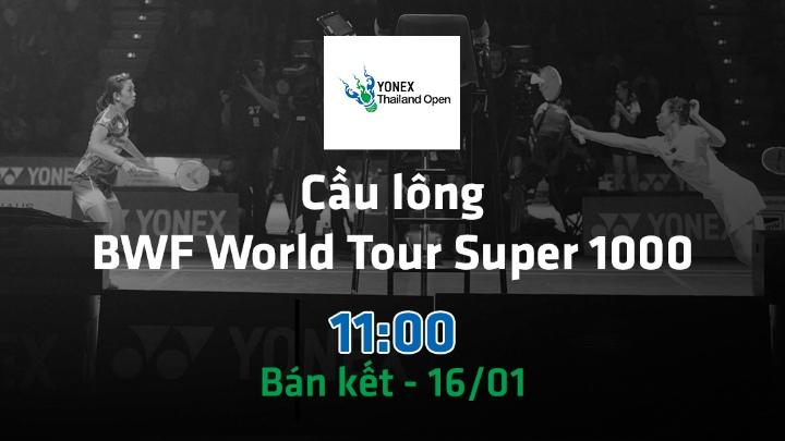 🏸 Bán Kết Cầu Lông BWF World Tour Super 1000