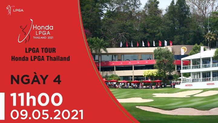 Ngày 4: Honda LPGA Thailand
