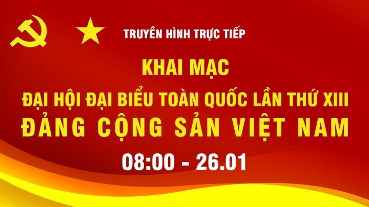Khai Mạc Đại Hội XIII: Đảng Cộng Sản Việt Nam