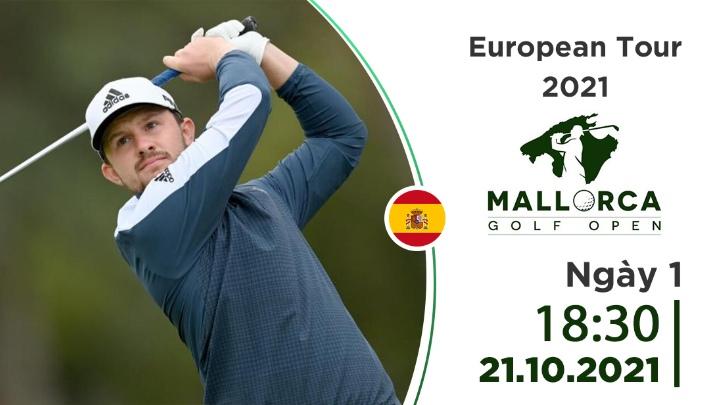Ngày 1: Mallorca Golf Open