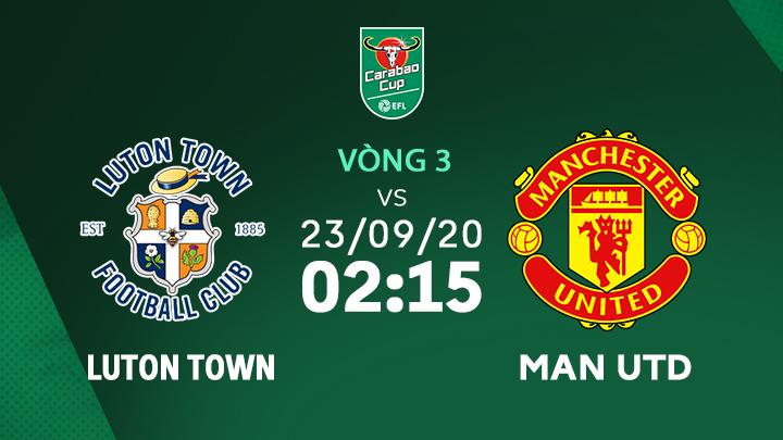 Bóng Đá: Luton Town vs Manchester Utd