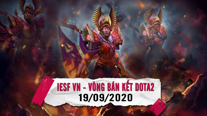 IESF VN - Vòng Bán Kết DOTA2