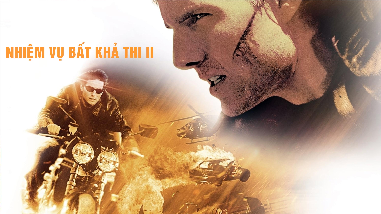Nhiệm vụ bất khả thi II - Mission: Impossible II