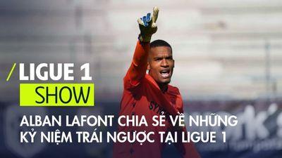 Alban Lafont chia sẻ về những kỷ niệm trái ngược tại Ligue 1 | Ligue 1 Show