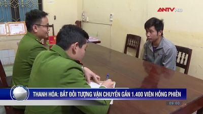 Thanh Hóa Bắt Đối Tượng Vận Chuyển Gần 1.400 Viên Hồng Phiến