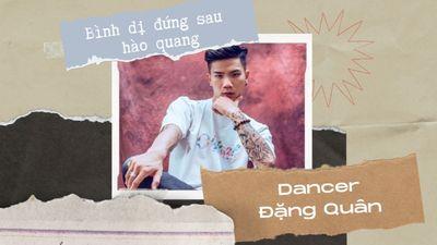 Dancer Đăng Quân Bình Dị Đứng Sau Hào Quang