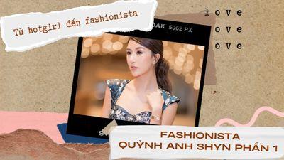 Fashionista Quỳnh Anh Shyn -  Phần 1 Từ Hotgirl Đến Fashionista