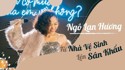 Ngô Lan Hương - Từ Nhà Vệ Sinh Lên Sân Khấu