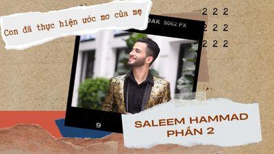 Saleem Hammad - Phần 2 - Con Đã Thực Hiện Ước Mơ Của Mẹ