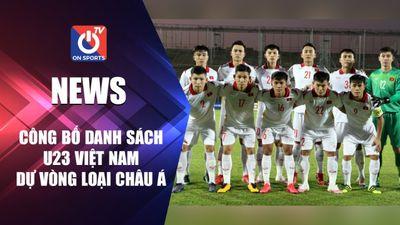 Công bố danh sách U23 Việt Nam dự vòng loại châu Á