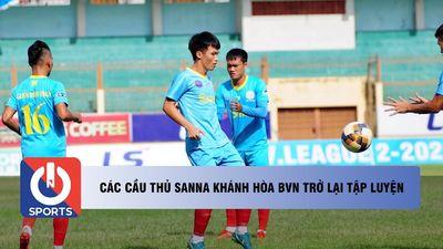 Các cầu thủ Sanna Khánh Hòa BVN trở lại tập luyện
