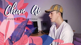 Chân Ái | Minh Châu (Cover)