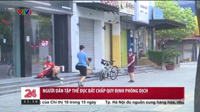 25/07: Người Dân Tập Thể Dục Bất Chấp Quy Định Phòng Chống Dịch