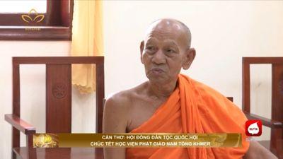Cần Thơ: Hội Đồng Dân Tộc Quốc Hội Chúc Tết Học Viện Phật Giáo Nam Tông