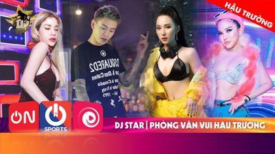 Hậu Trường DJ Star 2020