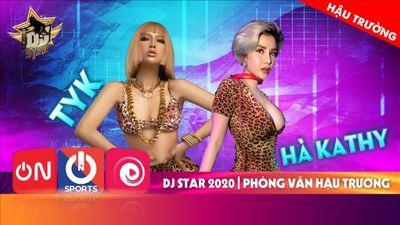 Phỏng Vấn Hai Thí Sinh DJ Star Hà Kathy Và Tyk