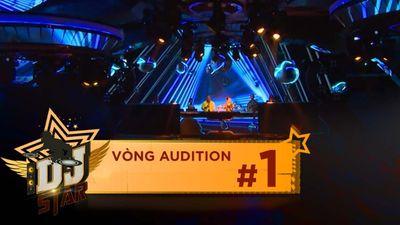 DJ Star #1: Vòng Audition