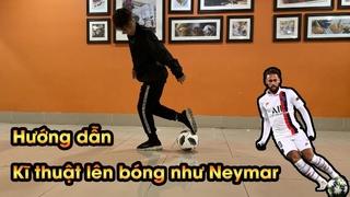 Duy Trung hướng dẫn kĩ năng lên bóng đỉnh như Neymar