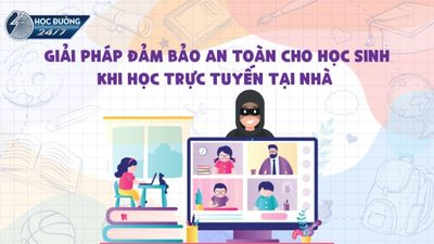 Đảm Bảo An Toàn Cho Học Sinh Khi Học Online