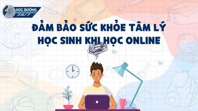 Đảm Bảo Sức Khỏe Tâm Lý Học Sinh Học Online