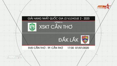 XSKT Cần Thơ - Đắk Lắk: HNQG 2020 Vòng 6