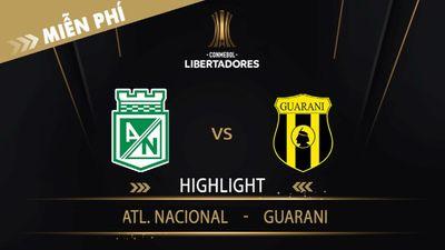 Highlight   Atl. Nacional Vs Guarani   Vòng Loại 1 Copa Libertadores