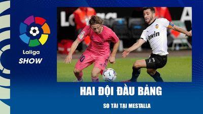 Hai đội đầu bảng so tài tại Mestalla | La Liga Show