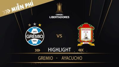 Highlight   Gremio Vs Ayacucho   Vòng Loại 1 Copa Libertadores