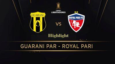 Highlight   Guarani Vs Royal Paris   Vòng Loại 1 Copa Libertadores