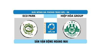 Highlight HPL-S8: Eco Park vs Hiệp Hòa Group