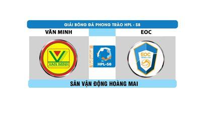 Highlights HPL-S8: Văn Minh vs EOC