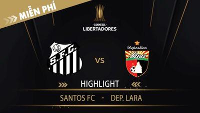 Highlight   Santos FC Vs Dep. Lara   Vòng Loại 1 Copa Libertadores