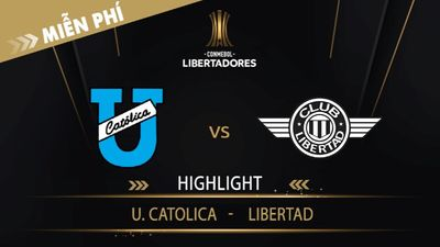 Highlight   U. Catolica Vs Libertad   Vòng Loại 1 Copa Libertadores