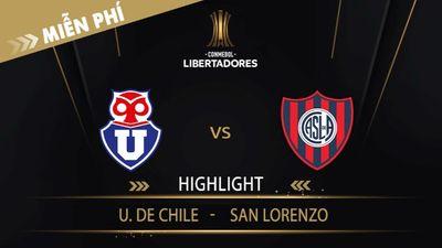 Highlight   U. De Chile Vs San Lorenzo   Vòng Loại 1 Copa Libertadores