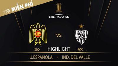 Highlight   U.Espanola Vs Ind. Del Valle   Vòng Loại 1 Copa Libertadores