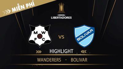 Highlight   Wanderers Vs Bolivar   Vòng Loại 1 Copa Libertadores