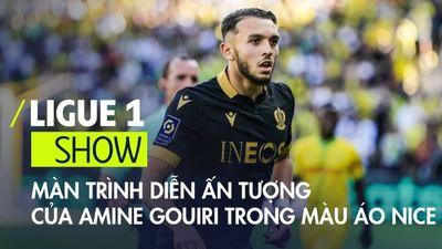 Màn trình diễn ấn tượng của Amine Gouiri trong màu áo Nice | Ligue 1 Show