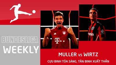 Muller vs Wirtz - Cựu binh tỏa sáng, tân binh xuất thần   Bundesliga Weekly