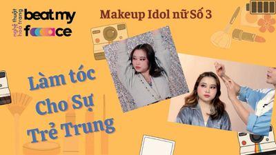 Makeup Idol Nữ số 3 - Làm Tóc Cho Sự Trẻ Trung