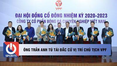 Ông Trần Anh Tú tái đắc cử vị trí chủ tịch VPF