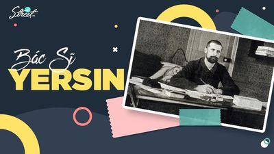 Bác Sĩ Yersin