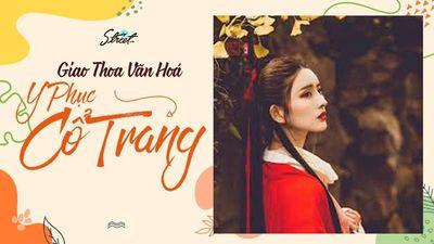 Giao Thoa Văn Hoá - Y Phục Cổ Trang