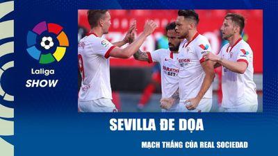 Sevilla đe dọa mạch thắng của Real Sociedad | La Liga Show