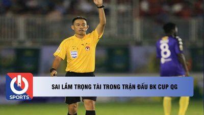 Sai lầm trọng tài ở đấu bán kết cup QG giữa CLB Hà Nội và TP. Hồ CHí Minh