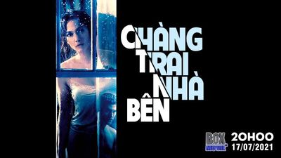 Trailer Chàng Trai Nhà Bên