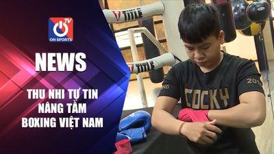 Thu Nhi tự tin nâng tầm boxing Việt Nam