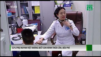 53% Phụ Huynh Việt Không Biết Con Mình Thừa Cân, Béo Phì